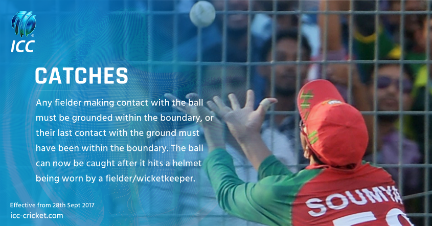 A batsman can now be out caught if the ball bounces off the helmet worn by a fielder/wicket-keeper